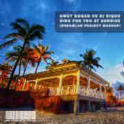 Mashup : Umut Dogan Vs DJ Riquo- Sing For You At Sunrise (DreamLab Project Mashup)