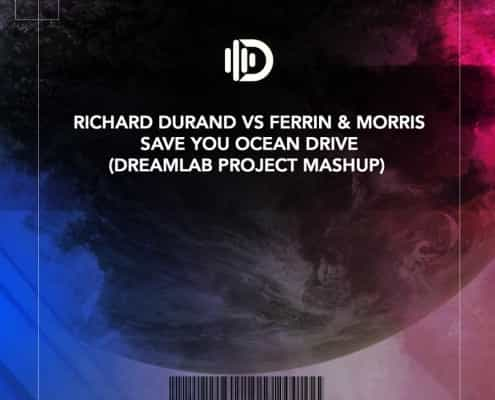 Richard Durand vs Ferrin & Morris - Save You Ocean Drive (Dreamlab Project Mashup)
